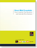 Direct Mail Essentials: How to Improve Your Response and Generate More Business
