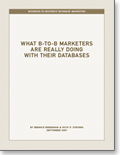 What B-to-B Marketers are REALLY Doing With Their Databases